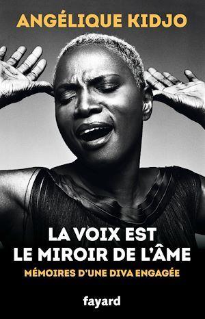 La voix est le miroir de l'âme ; mémoires d'une diva engagée