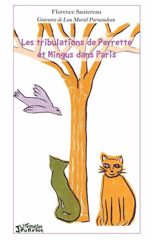 Florence Sautereau Les tribulations de Perrette et Mingus dans Paris