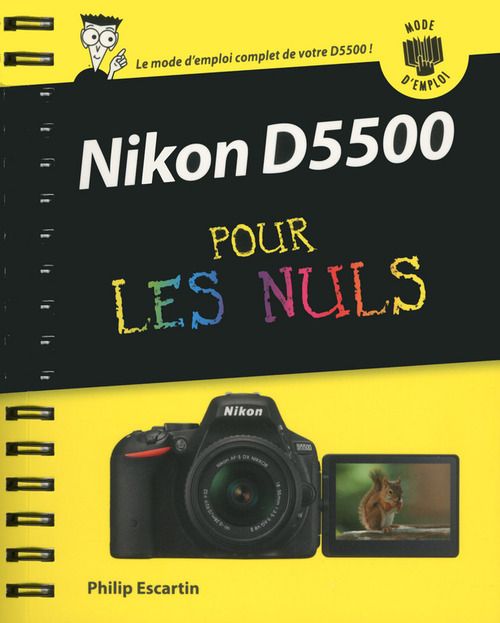 Bernard JOLIVALT Nikon D5500 Mode d'emploi pour les Nuls