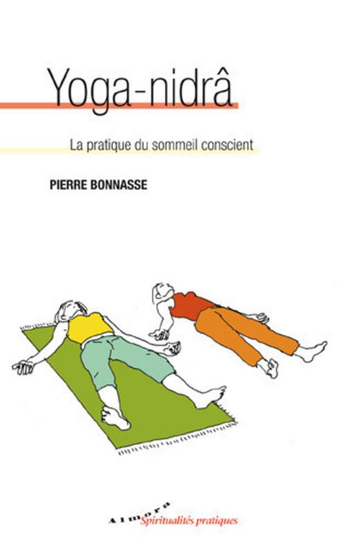 Pierre Bonnasse Yoga-nidra - La pratique du sommeil conscient
