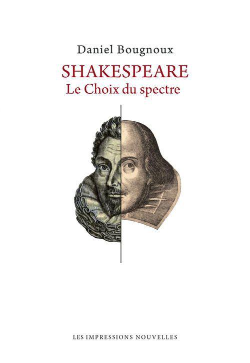 Shakespeare, le choix du spectre