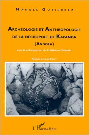 Manuel Gutierrez Archéologie et anthropologie de la nécropole de kapanda