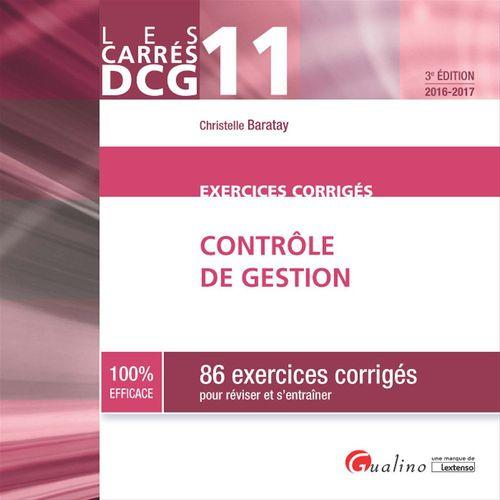 Christelle Baratay Les Carrés DCG 11 - Exercices corrigés - Contrôle de gestion 2016-2017 - 3e édition