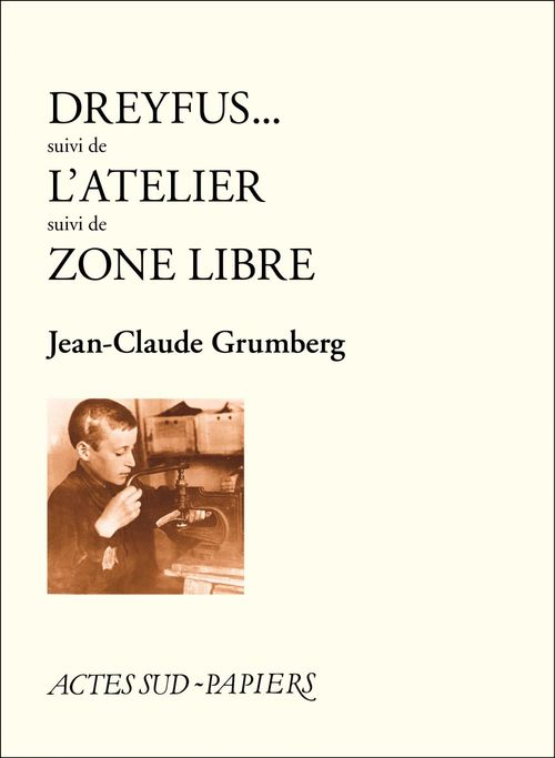 Jean-Claude Grumberg Dreyfus - L'atelier - Zone libre