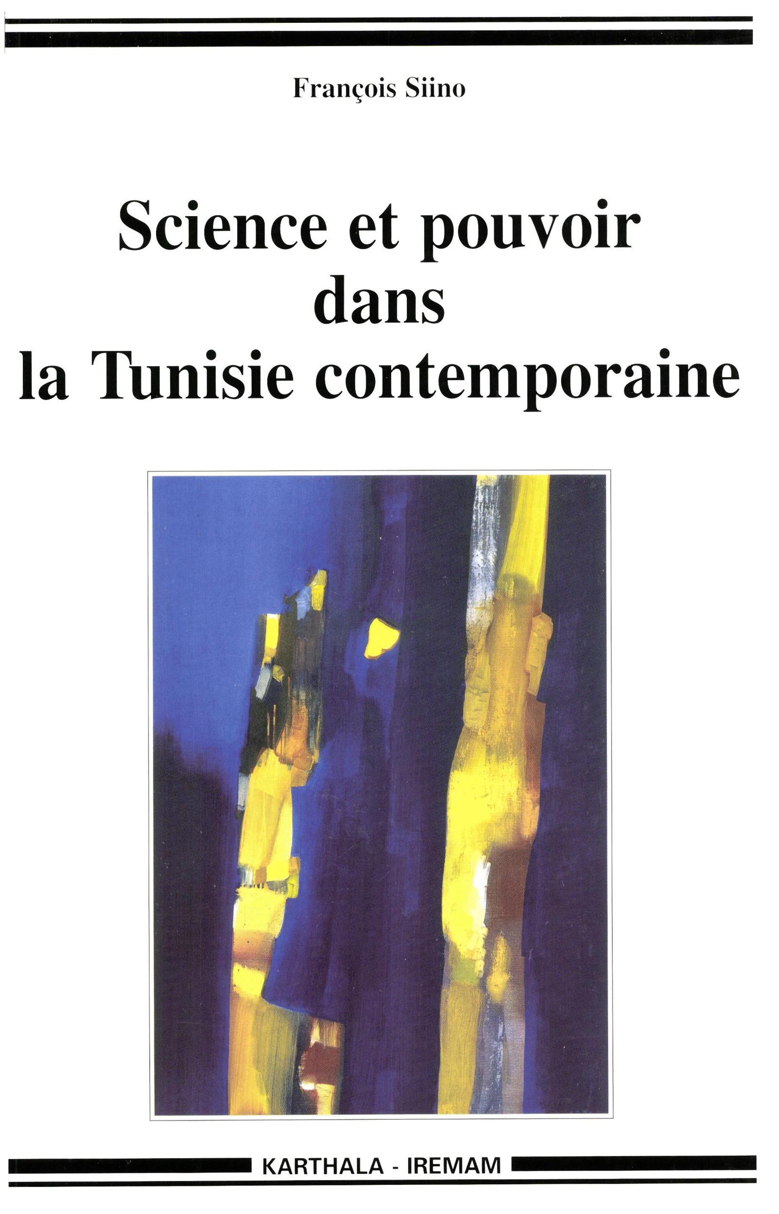 François Siino Science et pouvoir dans la Tunisie contemporaine
