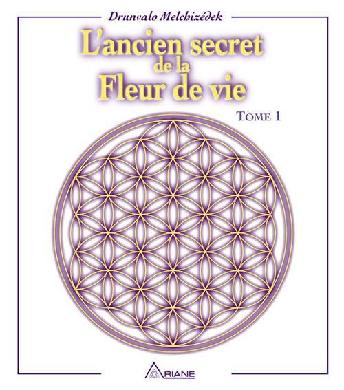 Drunvalo Melchizédek L'ancien secret de la fleur de vie, tome 1