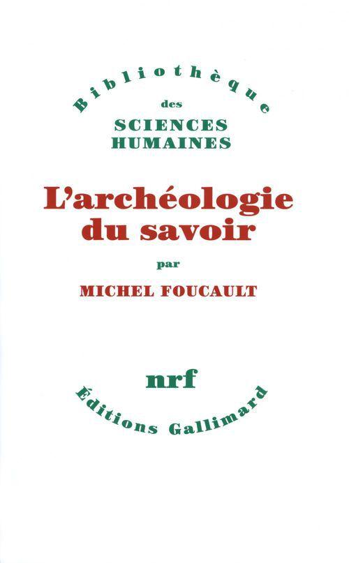 Michel Foucault L'Archéologie du savoir