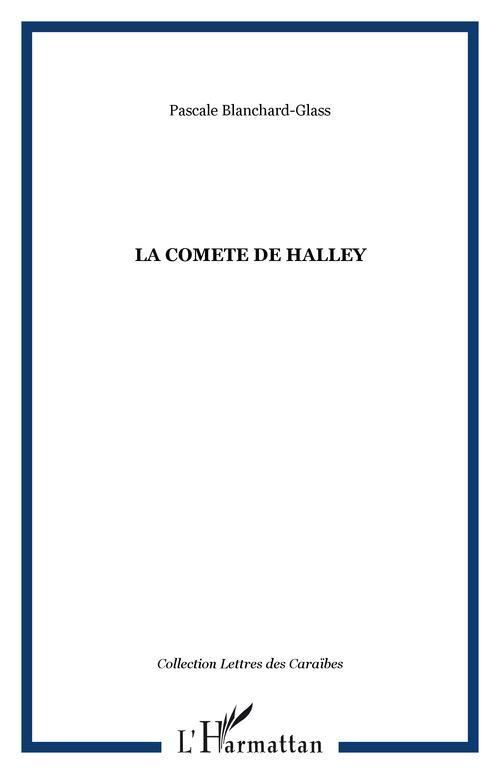 Pascale Blanchard-Glass LA COMETE DE HALLEY