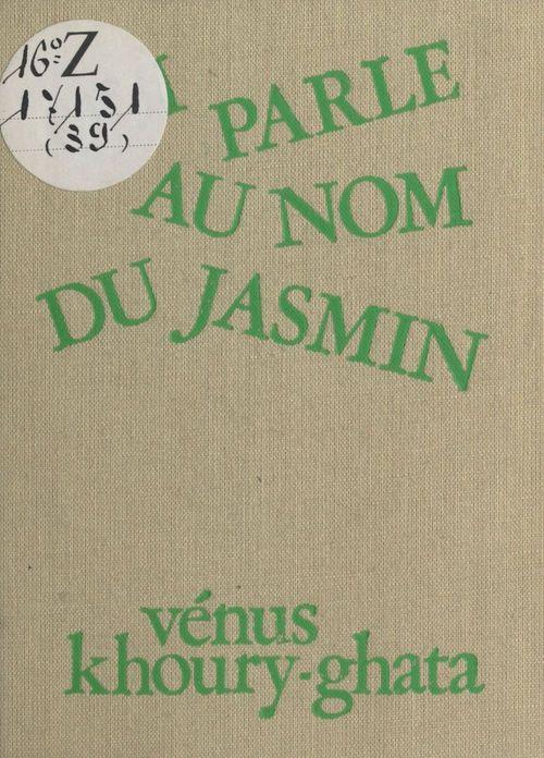 Qui parle au nom du jasmin
