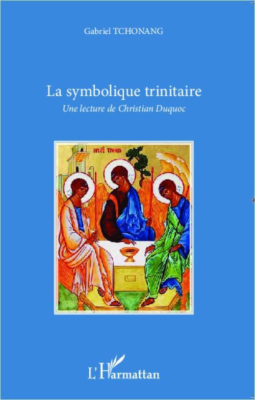 Gabriel Tchonang La symbolique trinitaire ; une lecture de Christian Duquoc