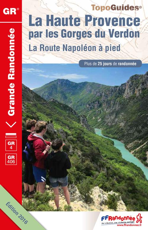 La Haute Provence par les Gorges du Verdon ; grande traversée des Préalpes (édition 2016)