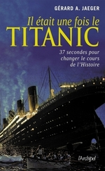 Il tait une fois le Titanic