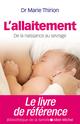 L'allaitement ; de la naissance au sevrage (�dition 2014)