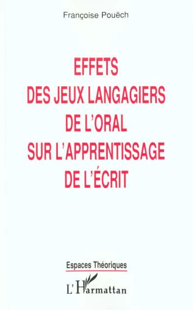 Francoise Pouech Effets des jeux langagiers de l'oreal sur l'apprentissage de l'ecrit