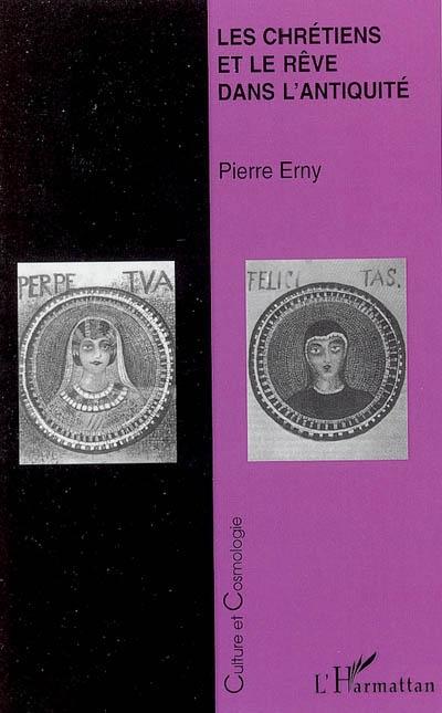 Pierre Erny Les chrétiens et le rêve dans l'antiquité