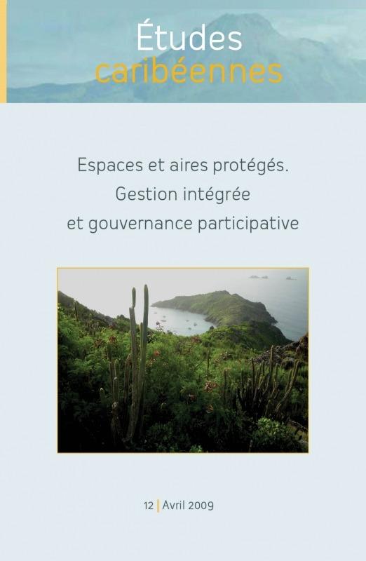 Université des Antilles et de la Guyane 12 | 2009 - Espaces et aires protégés. Gestion intégrée et gouvernance participative - Études caribéennes