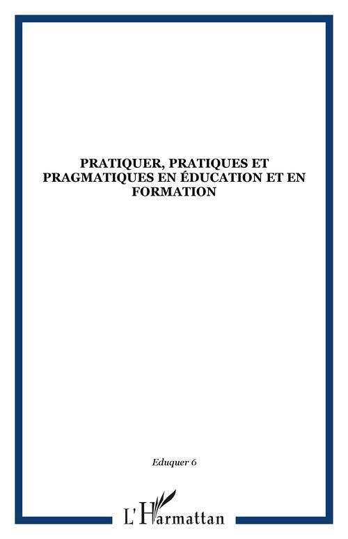Revue Eduquer Pratiquer, pratiques et pragmatiques en éducation et en formation