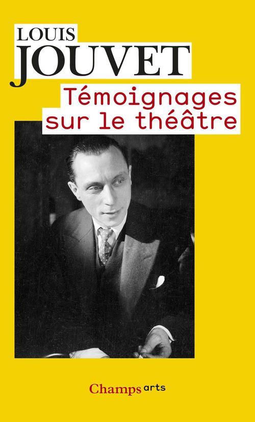 Louis Jouvet Témoignages sur le théâtre