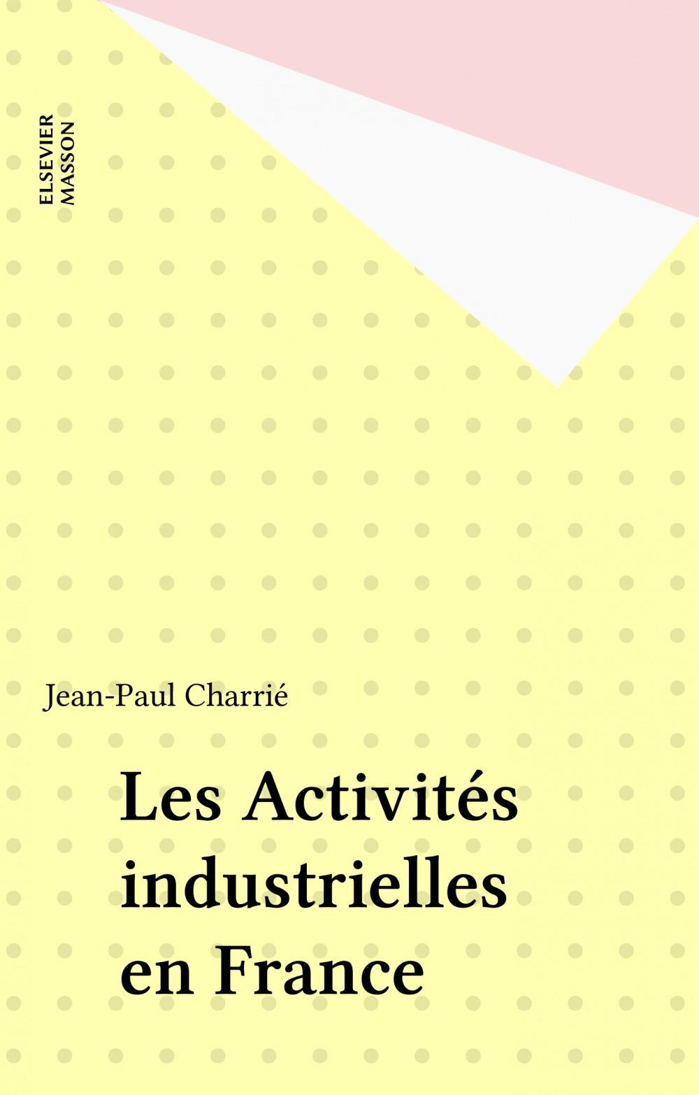 Les Activités industrielles en France