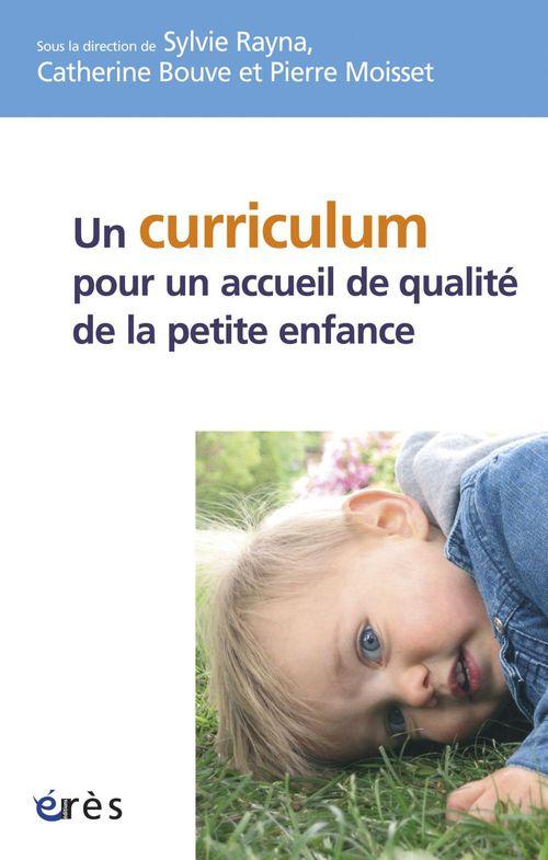 Catherine Bouve Un curriculum pour un accueil de qualité de la petite enfance