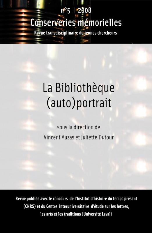 Conserveries mémorielles #5 | 2008 - La bibliothèque (auto)portrait - Conserveries Mémorielles