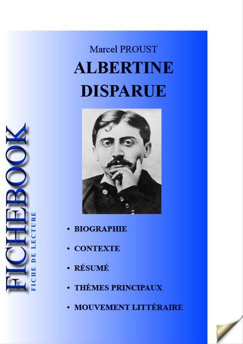 Marcel Proust Fiche de lecture Albertine disparue