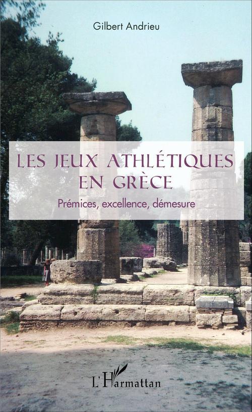 Gilbert Andrieu Les jeux athlétiques en Grèce