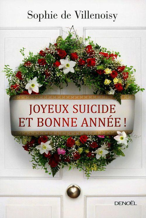 Sophie de Villenoisy Joyeux suicide et bonne année !