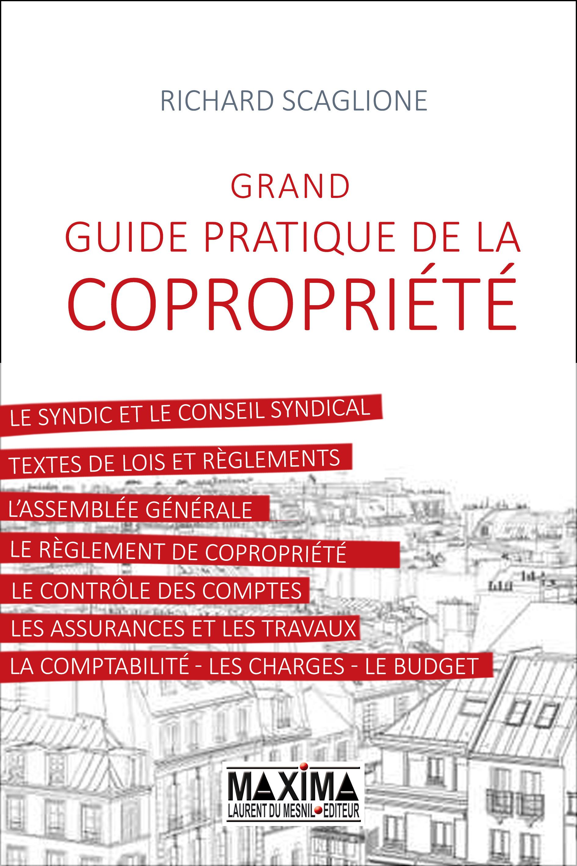 Richard Scaglione Grand guide pratique de la copropriété