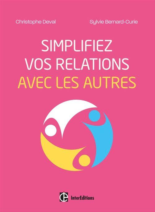 Christophe Deval Simplifiez vos relations avec les autres