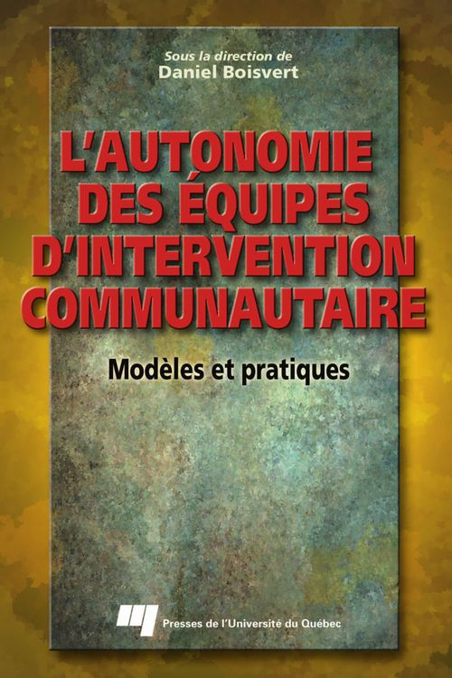Daniel Boisvert L'autonomie des équipes d'intervention communautaire