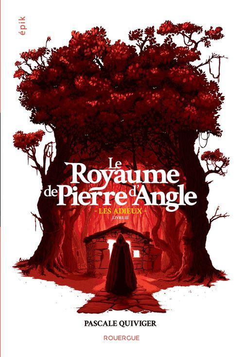 Le royaume de Pierre d'Angle t.3 ; les adieux