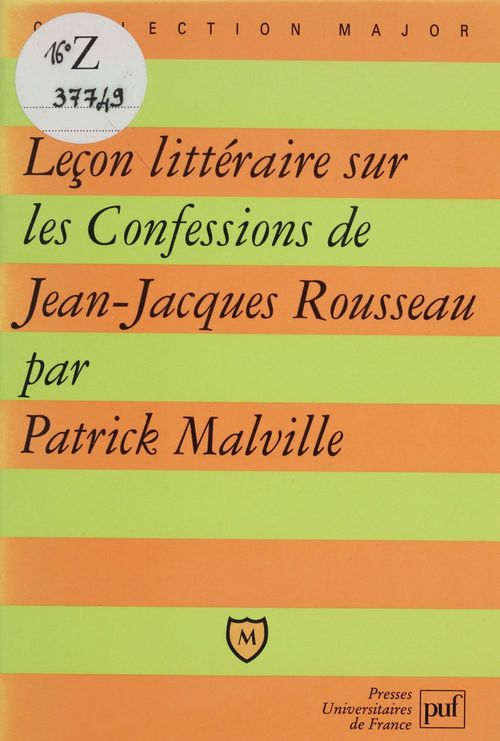 Leçon littéraire sur «Les Confessions» de Jean-Jacques Rousseau