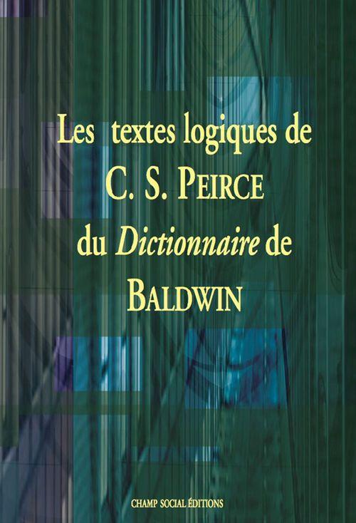 Charles S. PEIRCE Les  textes logiques de C.S. Peirce du Dictionnaire de J.M. Baldwin