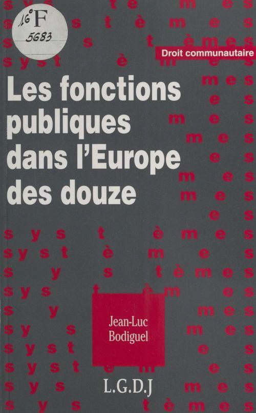 Les Fonctions publiques dans l'Europe des douze
