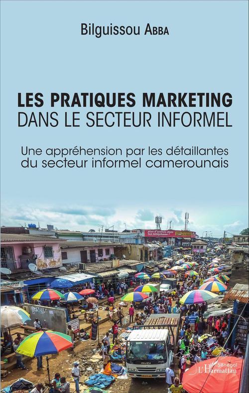 Bilguissou Abba Les pratiques marketing dans le secteur informel