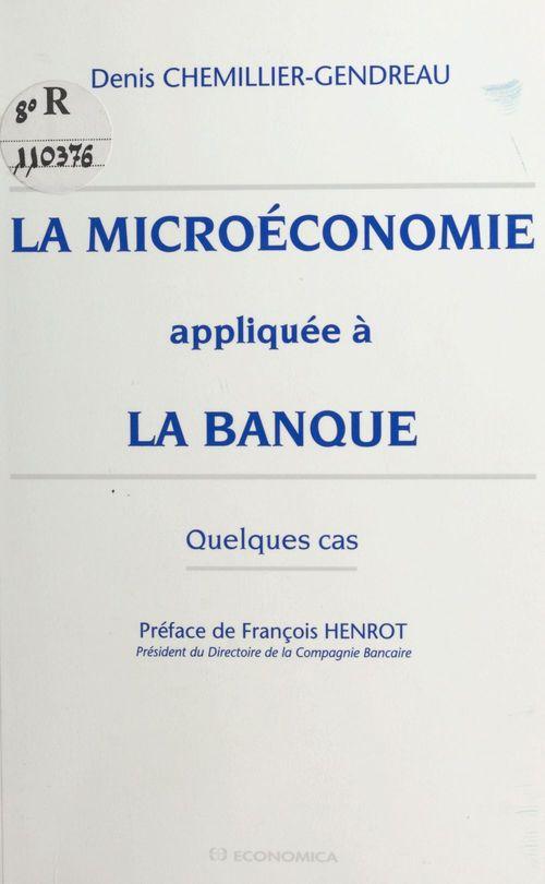 La microéconomie appliquée à la banque : quelques cas