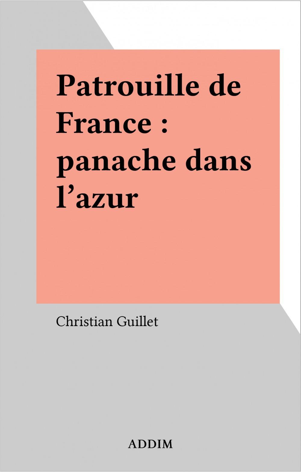Patrouille de France : panache dans l'azur