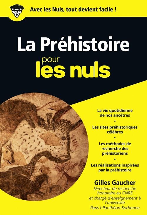 Gilles GAUCHER La Préhistoire pour les Nuls, édition poche