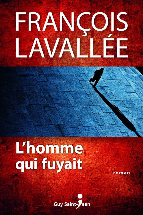 François Lavallée L'homme qui fuyait