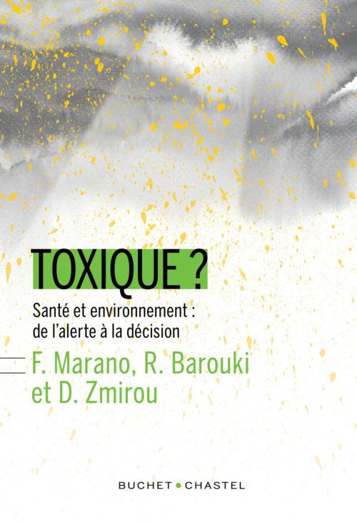 Francelyne Marano Toxique ? santé et environnement : de l'alerte à la décision