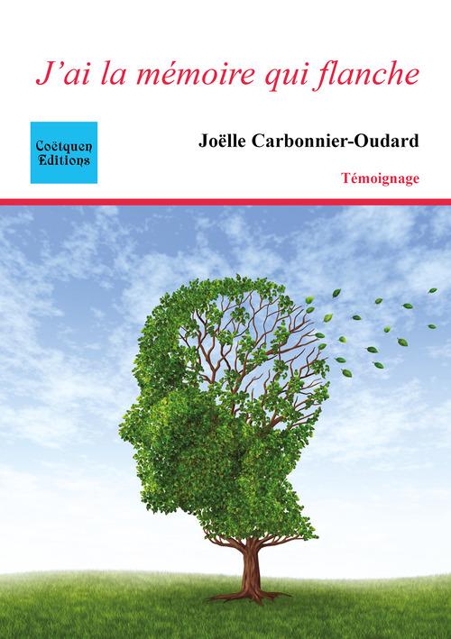 Joëlle Carbonnier-Oudard J'ai la mémoire qui flanche