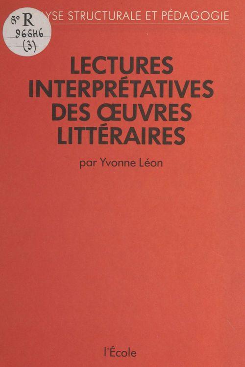 Yvonne Léon Lectures interprétatives des oeuvres littéraires