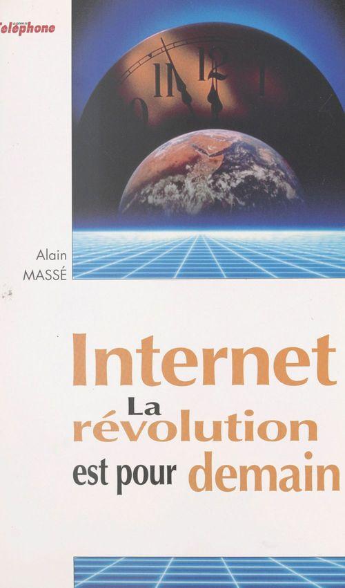 Internet : la révolution est pour demain