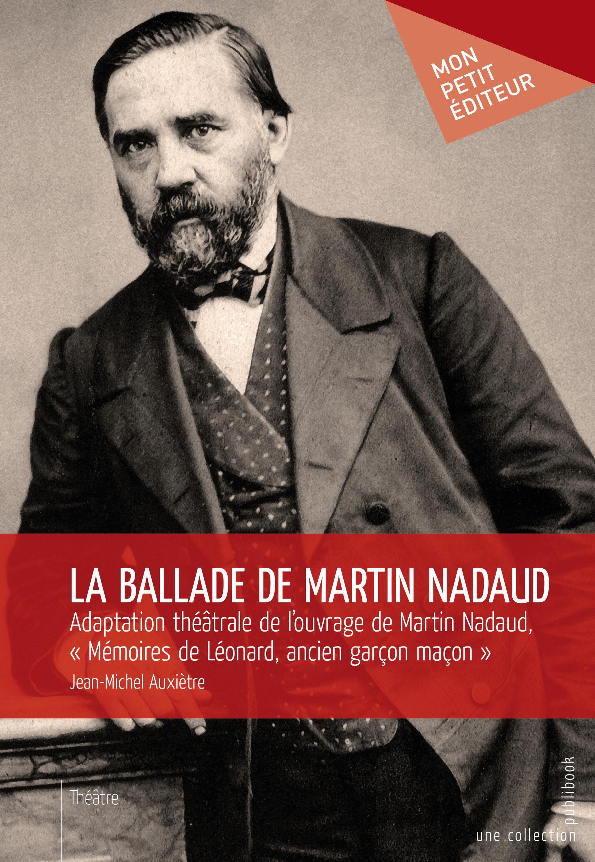 Jean-Michel Auxietre La ballade de Martin Nadaud