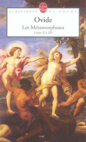 Les metamorphoses ; livres X a XII