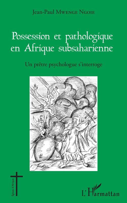 Jean-Paul Mwenge Ngoie Possession et pathologique en Afrique subsaharienne