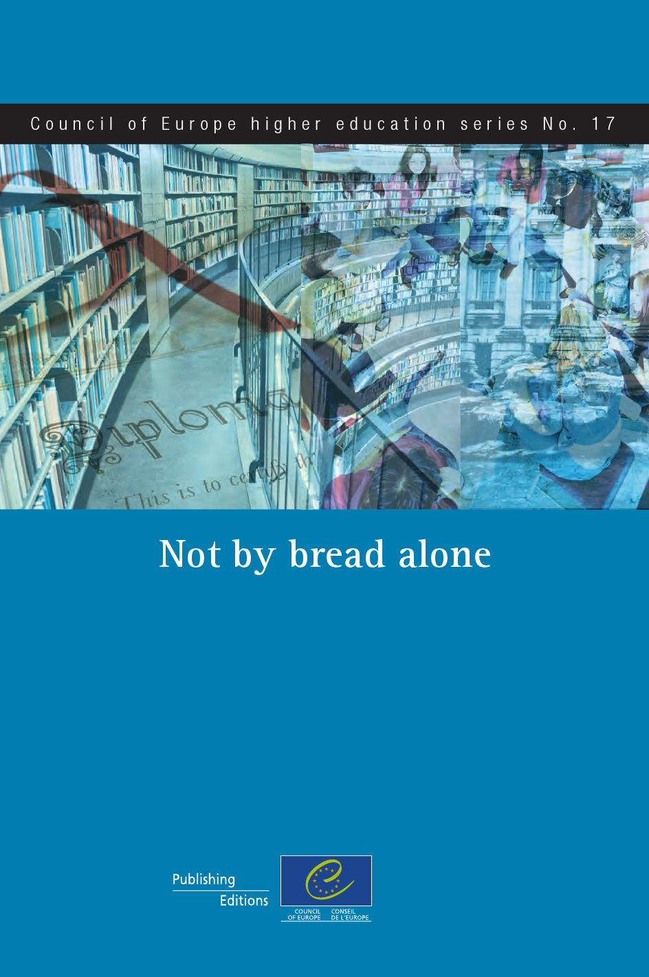 Not by bread alone (Council of Europe higher education series No.17)