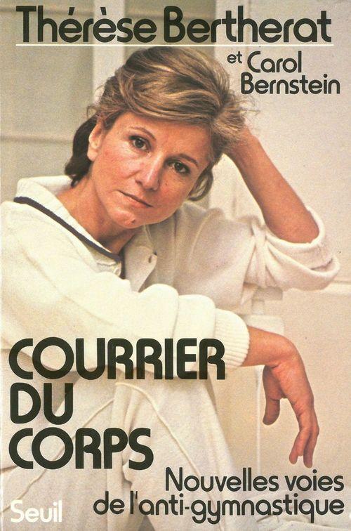 Therese Bertherat Courrier du corps. Nouvelles voies de l'anti-gymnastique