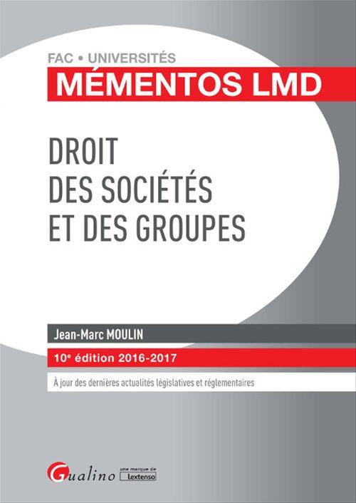 Mémentos LMD - Droit des sociétés et des groupes 2016-2017 - 10e édition